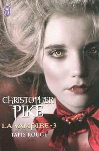 La vampire. Volume 3, Tapis rouge