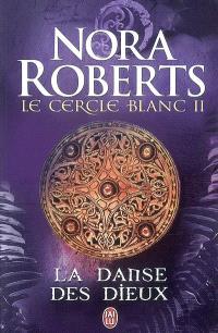 Le Cercle blanc. Volume 2, La danse des dieux