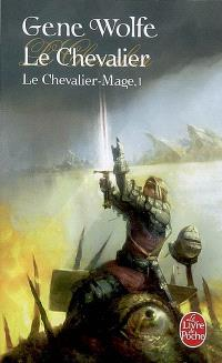 Le chevalier-mage. Volume 1, Le chevalier