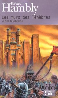 Le cycle de Darwath. Volume 2, Les murs des ténèbres
