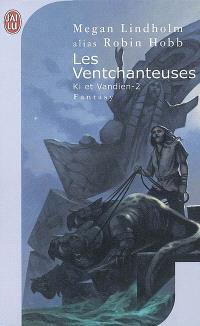 Le cycle de Ki et Vandien. Volume 2, Les ventchanteuses