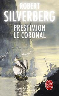 Le cycle de Majipoor. Volume 6, Prestimion le Coronal