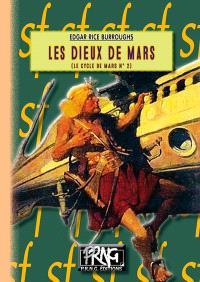 Le cycle de Mars. Volume 2, Les dieux de Mars