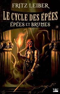 Le cycle des épées. Volume 3, Epées et brumes