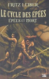 Le cycle des épées. Volume 2, Epées et mort