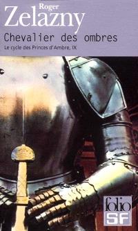 Le cycle des princes d'Ambre. Volume 9, Chevalier des ombres