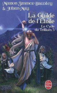 Le cycle du Trillium. Volume 5, La guilde de l'Etoile