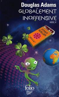 Le guide galactique. Volume 5, Globalement inoffensive