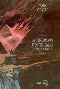 Le livre de cendres. Volume 4, La dispersion des ténèbres