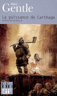 Le livre de Cendres. Volume 2, La puissance de Carthage