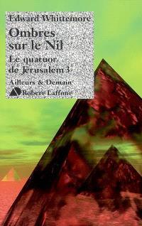 Le quatuor de Jérusalem. Volume 3, Ombres sur le Nil
