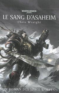 Le sang d'Asaheim : un roman des Space Wolves