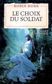 Le soldat chamane. Volume 5, Le choix du soldat
