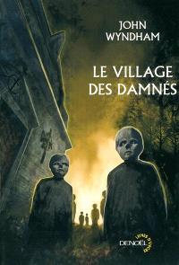 Le village des damnés; Suivi de Chocky