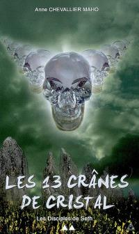 Les 13 crânes de cristal. Volume 2, Les disciples de Seth