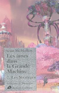 Les âmes dans la Grande Machine. Volume 2, Les stratèges