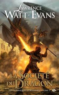 Les chroniques d'obsidienne. Volume 2, La société du dragon