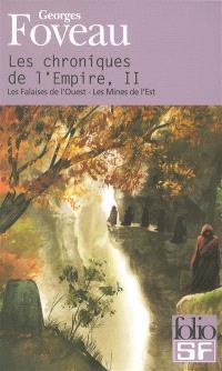 Les chroniques de l'empire. Volume 2, Les falaises de l'Ouest; Les mines de l'Est