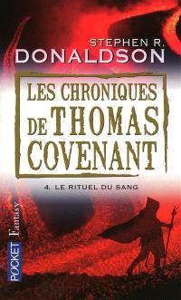Les chroniques de Thomas Covenant. Volume 4, Le rituel du sang