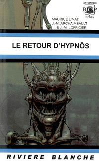 Les créatures d'Hypnôs. Suivi de Le retour d'Hypnôs