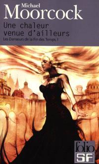 Les danseurs de la fin des temps. Volume 1, Une chaleur venue d'ailleurs