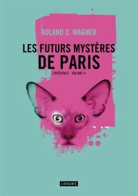Les futurs mystères de Paris : l'intégrale. Volume 2