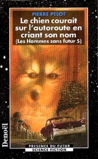 Les hommes sans futur. Volume 5, Le chien qui courait sur l'autoroute