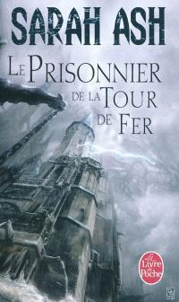 Les larmes d'Artamon. Volume 2, Le prisonnier de la tour de fer