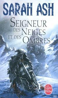 Les larmes d'Artamon. Volume 1, Seigneur des neiges et des ombres