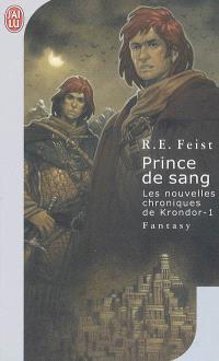Les nouvelles chroniques de Krondor. Volume 1, Prince de sang