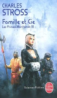 Les Princes-Marchands. Volume 3, Famille et Cie