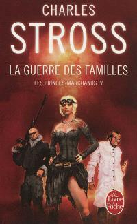 Les Princes-Marchands. Volume 4, La guerre des familles