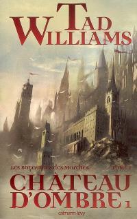 Les royaumes des marches, Volume 1, Château d'ombre. Volume 1