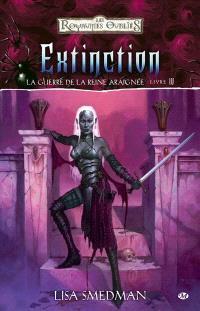 Les royaumes oubliés : la guerre de la reine araignée. Volume 4, Extinction