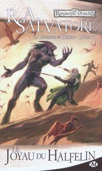 Les royaumes oubliés : la légende de Drizzt. Volume 6, Le joyau du Halfelin