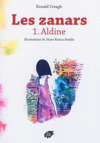 Les zanars. Volume 1, Aldine