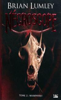 Nécroscope. Volume 2, Wamphyri !