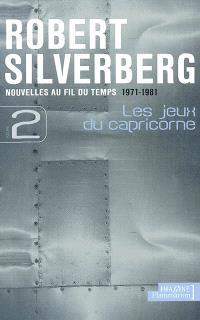 Nouvelles au fil du temps. Volume 2, Les jeux du capricorne : 1971-1981