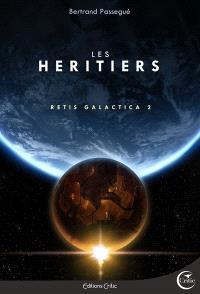 Retis galactica : l'intégrale. Volume 2, Les héritiers
