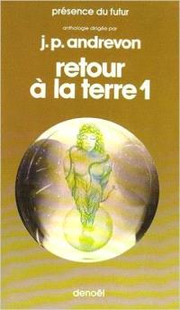 Retour à la terre : anthologie de science fiction française, écologie et socio-politique. Volume 1