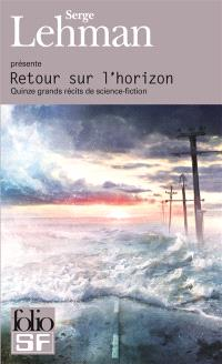 Retour sur l'horizon : quinze grands récits de science-fiction