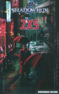 Shadowrun. Volume 1, 2XS