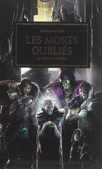 The Horus heresy. Volume 17, Les morts oubliés : la vérité est à l'intérieur