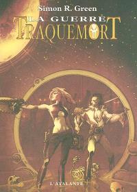Traquemort. Volume 3, La guerre : troisième époque de la geste d'Owen Traquemort