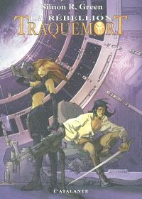 Traquemort. Volume 2, La rébellion