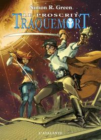 Traquemort. Volume 1, Le proscrit
