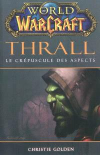 World of Warcraft, Thrall : le crépuscule des Aspects