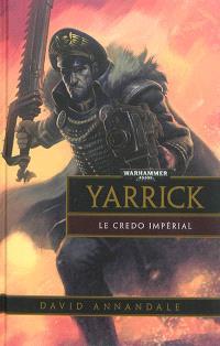 Yarrick : le credo impérial