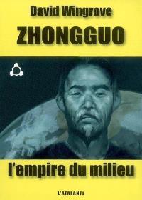 Zhongguo. Volume 1, L'empire du Milieu