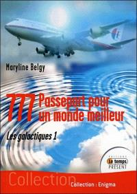 777 : passeport pour un monde meilleur. Volume 1, Les galactiques